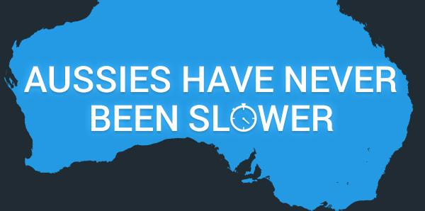 Aussies Have Never Been Slower
