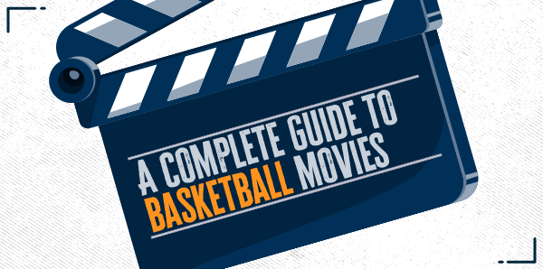 150 Basketball Movies - the Ultimate Guide