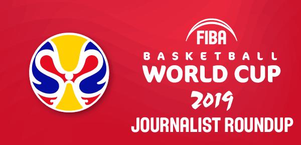 FIBA World Cup 2019 - Journalist Roundup
