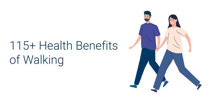 Walking benefits: 118 health benefits of walking