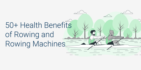 Rowing machine benefits: 56 health benefits of rowing
