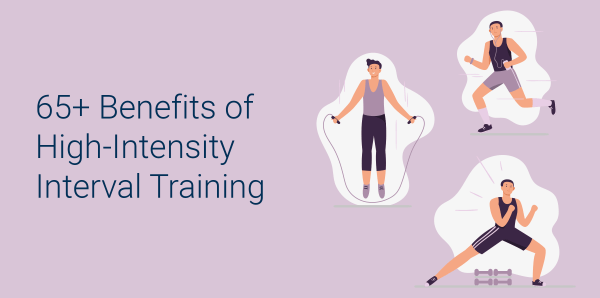 HIIT benefits: 68 benefits of high-intensity interval training