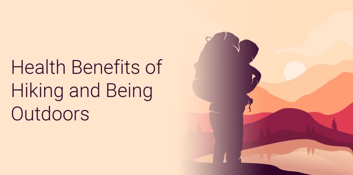 Hiking Benefits | 70+ Health Benefits of Hiking