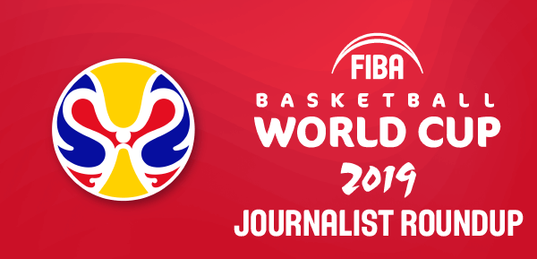 FIBA World Cup 2019 - Journalist Roundup