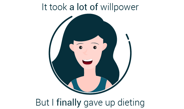 it took a lot of willpower to give up dieting