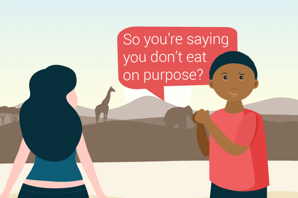 you don't eat on purpose